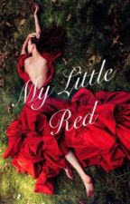 My Little Red by xrevolutionwriterx