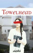 Towelhead ✧ lrh by celestialrh