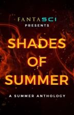 Shades of Summer |A Short Story Anthology| by FANTASCI