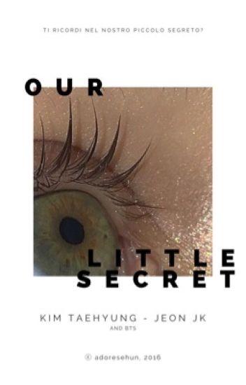 OUR LITTLE SECRET。 taekook