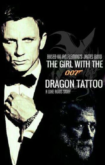 James Bond The Girl With The Dragon Tattoo Luke Agius Wattpad