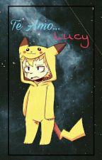 Te Amo... Lucy [LaLu] by NalgasDelNorman