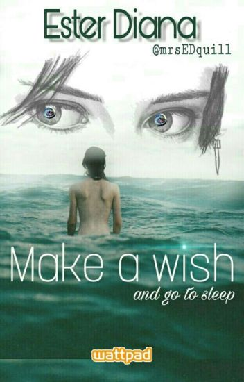 MAKE a WISH and GO TO SLEEP #wattys2017