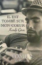 Kendji - Il est tombé sur mon coeur [ TOME 2] by Lamariquita