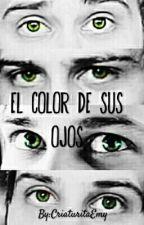 El Color De Sus Ojos ✖Rubelangel✖ by CriaturitaEmy