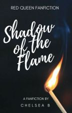 Shadow Of The Flame - Red Queen Fanfiction  by chels_the_bookworm