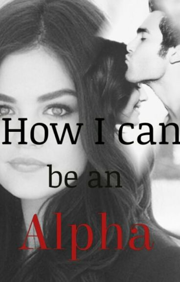 [1]➶How I can be an Alpha
