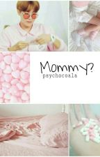 Mommy?☘J-hope by Psychocoala