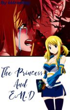 The Princess And E.N.D (NaLu) by 666reddog