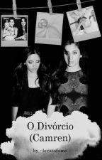 O Divórcio - Camren by lovatofumo