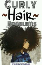 Curly Hair Problems (Desventajas Y Ventajas) by ovejitabnsetzhi
