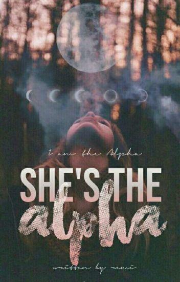 She's the Alpha   ✔