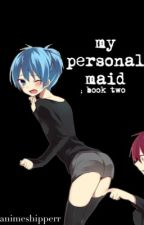 my personal maid ; book two { KarmaxNagisa } by animeshipperr