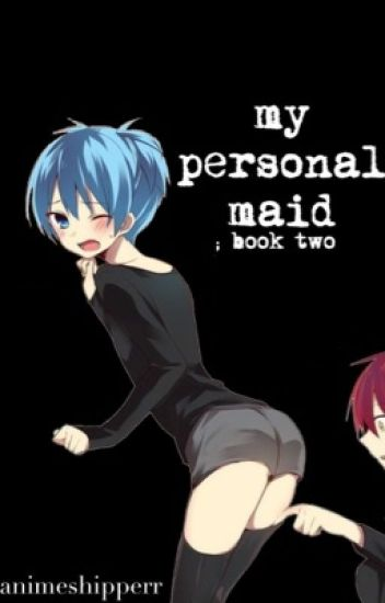 my personal maid ; book two { KarmaxNagisa }