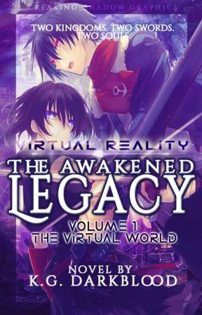 Virtual Reality: The Awakened Legacy | Book #1 by Creaking_Shadow