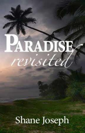 Paradise Revisited by shanejoseph