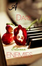 A Dare Between Enemies by Mrz_Gurlie