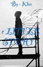 ~ LITTLE STORY ~ by CalypsEko