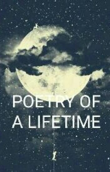 Poetry Of A Life Time : Chapter 1