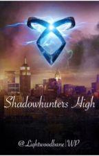Shadowhunters High by Liqhtwoodbane