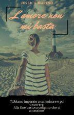 L'amore non mi basta #concorsiamo2k17 by jessi188