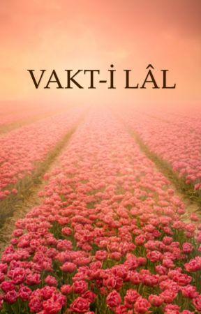 VAKT-İ LÂL by bayansari34