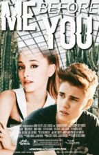 Me Before You   • Justin Bieber and Ariana Grande by jarianaslaysyouu