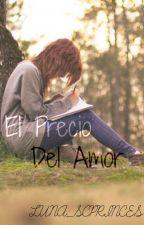 El Precio Del Amor by Luna_scSmith