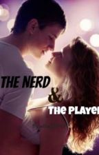 The Nerd And The Player by ellie27445