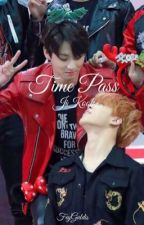 Time Pass || JiKook [Completed] by feyguldis