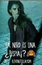 La Nerd Es Una Espia (Jos Canela) by IlovenutellayCD9