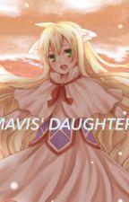 Mavis' Daughter(on hold) by _AshyPanda_