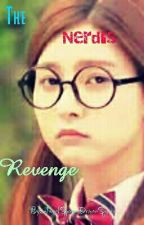 The Nerd's Revenge (Book 1){on-hold} by AngelQueenDemonQueen