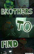 ♤Brothers To Find♤ by Raphaelmylove