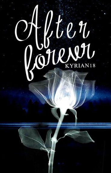 After Forever (Wattys2016) by Kyrian18