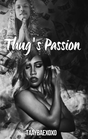 Thug's Passion {BOOK ONE}