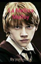 La Melliza Malfoy. (Ron Weasley). by yuni-nara