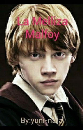 La Melliza Malfoy. (Ron Weasley).