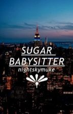 ☆:*sugar babysitter ☆.。.:* ➟ muke by nightskymuke