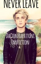 Never Leave (Dalton Rapattoni) by morbid_nobody