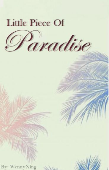 «Little Piece of Paradise» [HunHan]