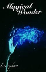 Magical Wonder  by BethStar123