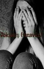 Dokunuş (Tecavüz) by mutlusonsuz456