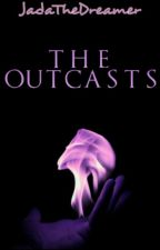 The Outcasts- The Fugitive (Book One Of The Outcast Series) by JadatheQueen