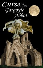 Curse of the Gargoyle Abbot by kmythos