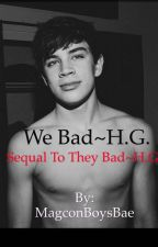 We bad~H.G.~Sequal by 7hayes