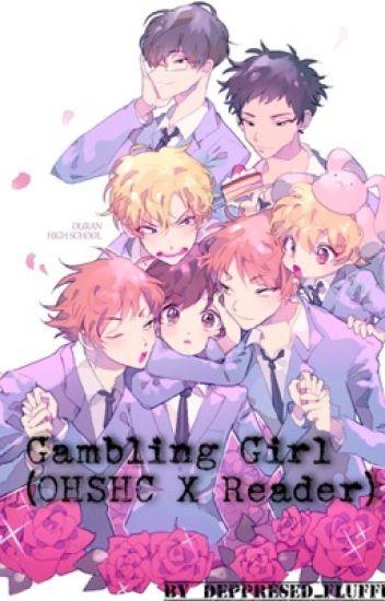 Gambling Girl (OHSHC X Reader)
