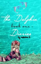 The Dolphin Diaries: Book One by panicattheevan