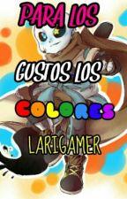 Para Los Gustos Los Colores (Ink!sans X Tn) by larigamer