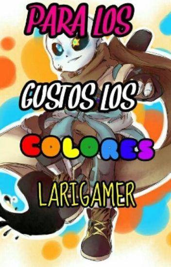 Para Los Gustos Los Colores (Ink!sans X Tn)